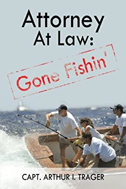 Attorney at Law: Gone Fishin' 9781440190131