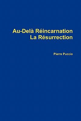 Au-del Rincarnation La Rsurrection 9781446148266