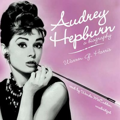 Audrey Hepburn: A Biography 9781441717764