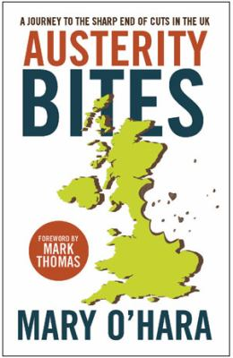 Austerity bites: A Journey to the Sharp End of Cuts in Britain 9781447315605