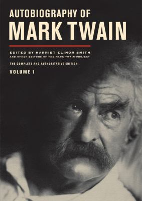 Autobiography of Mark Twain, Volume 1: The Complete and Authoritative Edition 9781441778444