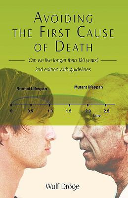 Avoiding the First Cause of Death: Can We Live Longer and Better? 9781440139499