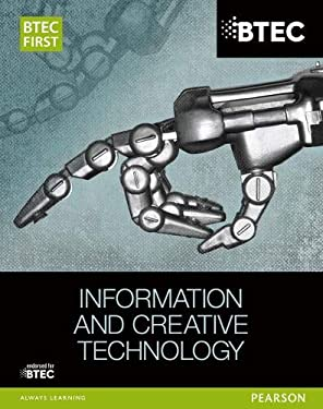 BTEC First in Information & Creative Technology Student Book 9781446901878