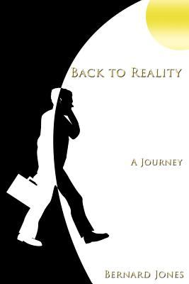 Back to Reality: A Journey 9781449027254