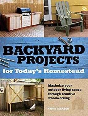 Backyard Projects for Today's Homestead 9781440305559