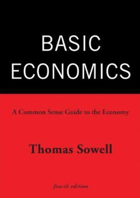 Basic Economics, Part I: A Common Sense Guide to the Economy 9781441778628