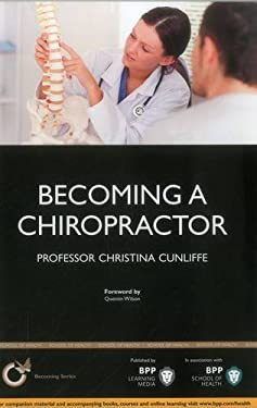 Becoming a Chiropractor: Is Chiropractic Really the Career for You? 9781445397245