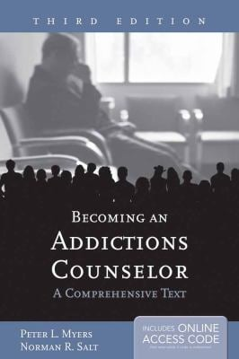 Becoming an Addictions Counselor: A Comprehensive Text