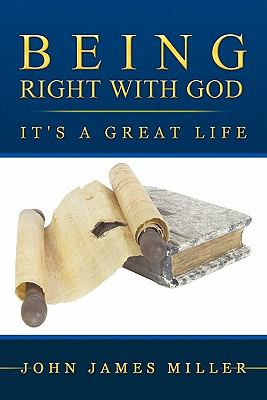 Being Right with God: It's a Great Life 9781449706753