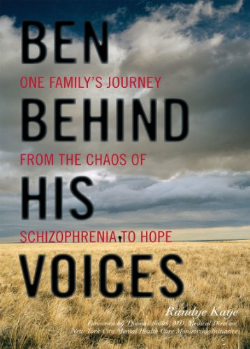 Ben Behind His Voices: One Family's Journey from the Chaos of Schizophrenia to Hope 9781442210899