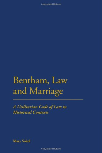Bentham, Law and Marriage: A Utilitarian Code of Law in Historical Contexts 9781441132932