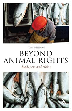 Beyond Animal Rights: Food, Pets and Ethics 9781441157539