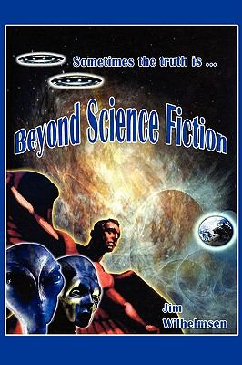 Beyond Science Fiction! 9781440104718