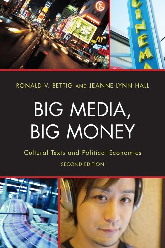 Big Media, Big Money: Cultural Texts and Political Economics 9781442204287