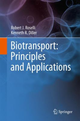 Biotransport: Principles and Applications 9781441981189