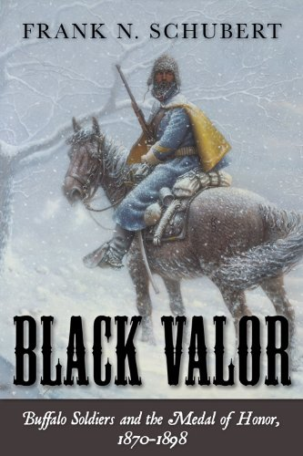 Black Valor: Buffalo Soldiers and the Medal of Honor, 1870 - 1898 9781442201934