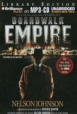 Boardwalk Empire: The Birth, High Times, and Corruption of Atlantic City 9781441866127