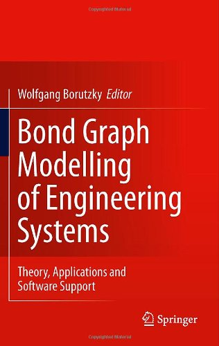 Bond Graph Modelling of Engineering Systems: Theory, Applications and Software Support 9781441993670