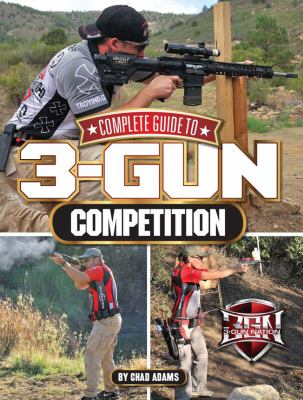 Complete Guide to 3-Gun Competition 9781440228674