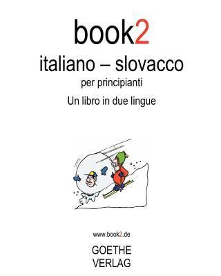 Book2 Italiano - Slovacco Per Principianti 9781440446061