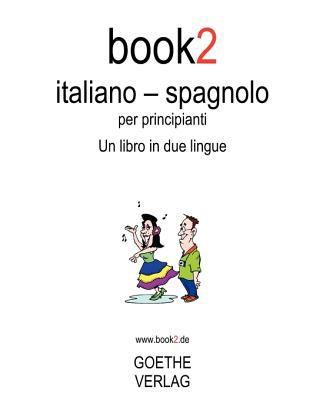 Book2 Italiano - Spagnolo Per Principianti 9781440446078