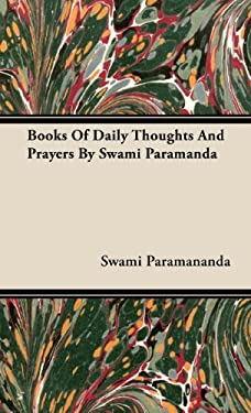 Books of Daily Thoughts and Prayers by Swami Paramanda 9781443722148