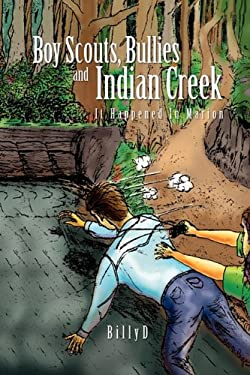 Boy Scouts, Bullies and Indian Creek 9781441591234