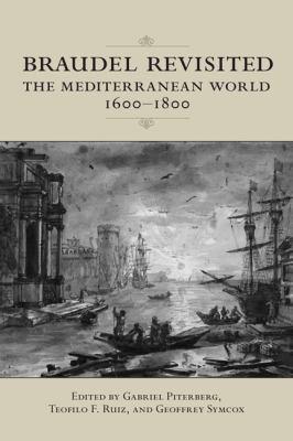 Braudel Revisited: The Mediterranean World, 1600-1800 9781442641334