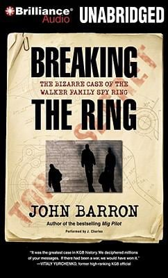 Breaking the Ring: The Bizarre Case of the Walker Family Spy Ring
