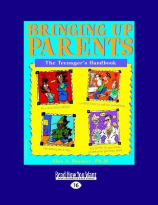 Bringing Up Parents: The Teenager's Handbook (Easyread Large Edition) 9781442992566