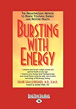 Bursting with Energy: The Breakthrough Method to Renew Youthful Energy and Restore Health (Easyread Large Edition)