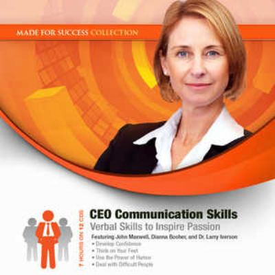 CEO Communication Skills: Verbal Skills to Inspire Passion 9781441776082