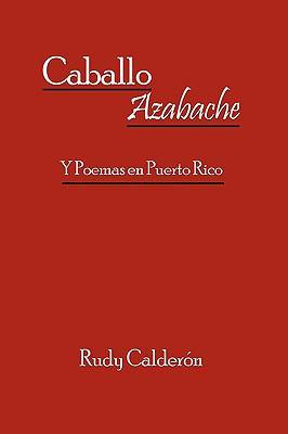 Caballo Azabache: Y Poemas En Puerto Rico 9781449031718