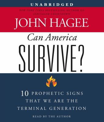 Can America Survive?: 10 Prophetic Signs That We Are the Terminal Generation 9781442334038