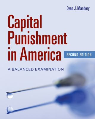 Capital Punishment in America: A Balanced Examination 9781449605988