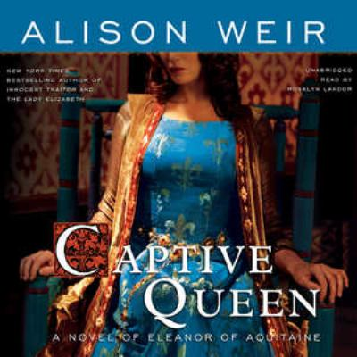 Captive Queen: A Novel of Eleanor of Aquitaine 9781441754660