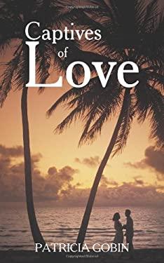 Captives of Love 9781440180392