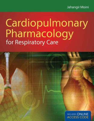 Cardiopulmonary Pharmacology for Respiratory Care [With Access Code] 9781449615604
