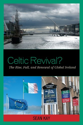 Celtic Revival?: The Rise, Fall, and Renewal of Global Ireland 9781442211094