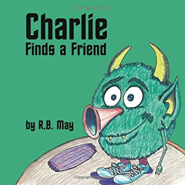 Charlie Finds a Friend 9781449069131