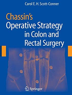 Chassin's Operative Strategy in Colon and Rectal Surgery 9781441922007
