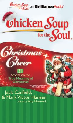 Chicken Soup for the Soul: Christmas Cheer: 31 Stories on the True ...