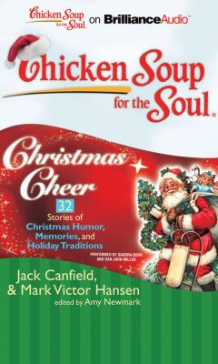 Chicken Soup for the Soul: Christmas Cheer: 32 Stories of Christmas Humor, Memories, and Holiday Traditions 9781441882158