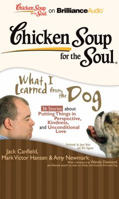 Chicken Soup for the Soul: What I Learned from the Dog: 36 Stories about Putting Things in Perspective, Kindness, and Unconditional Love 9781441896742
