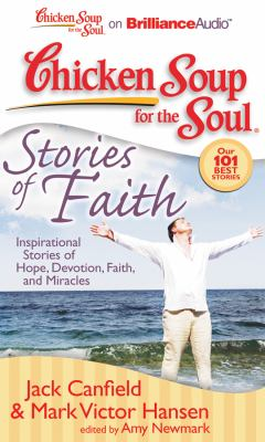 Chicken Soup for the Soul: Stories of Faith: Inspirational Stories of Hope, Devotion, Faith, and Miracles 9781441877895