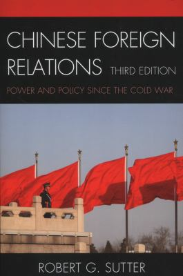 Chinese Foreign Relations: Power and Policy Since the Cold War 9781442211353