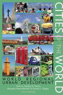 Cities of the World: World Regional Urban Development 9781442212848