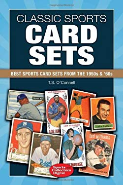 Classic Sports Card Sets: Best Sport Cards Sets from the 1950s & '60s 9781440216664
