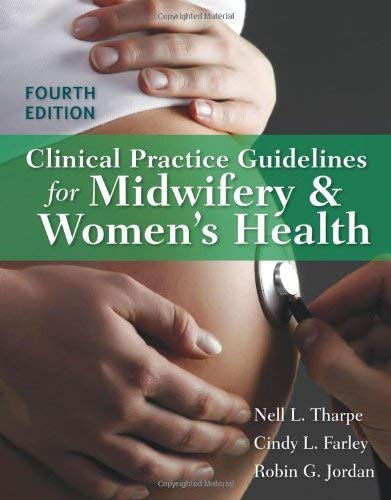 Clinical Practice Guidelines for Midwifery & Women's Health 9781449645755