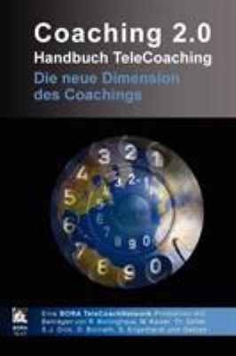 Coaching 2.0 - Handbuch Telecoaching 9781445771304